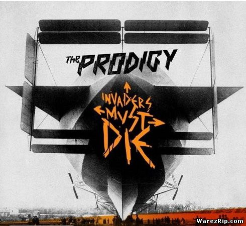 The Prodigy — Invaders Must Die (2009) 320kbps